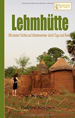 Lehmhutte Mit Meiner Tochter Auf Abenteuerreise Durch Togo Und