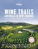 Wine Trails - Australia & New Zealand (Lonely Planet)