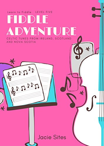 LEARN TO FIDDLE BOOK 5: CELTIC FIDDLE TUNES FROM IRELAND, SCOTLAND AND NOVA SCOTIA (FIDDLE - Ireland Site
