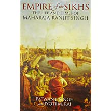 Empire of the Sikhs: Revised edition
