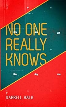 No One Really Knows by [Halk, Darrell]