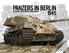 Panzers in Berlin 1945 is a study of German armor during the Battle of Berlin in April and May of 1945 and is the first book to examine the role of Panzers in this final battle.This 392-page book is lavishly illustrated with 360 mostly unpubl...