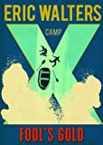 Camp X Book 3 Fool's Gold by Walters Eric (2013-10-29) Paperback