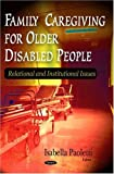 Family Caregiving for Older Disabled People, Isabella Paoletti, 1594548080