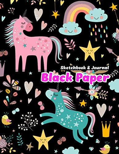 BLACK PAPER SketchBook & Journal: A Cute Unicorn Kawaii  Journal And Sketchbook For Girls With Black Pages | Gel Pen Paper for Drawing, Doodling or Learning to Draw (BLACK PAPER Sketch Book 1)
