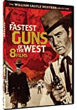 Fastest Guns in the West, The - 8 William Castle Westerns
