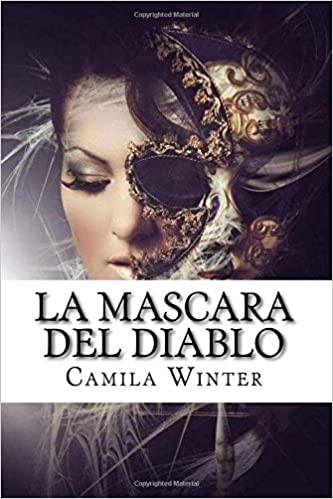 La mascara del diablo (Spanish Edition): Camila Winter: 9781540591890: Amazon.com: Books