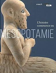 L'histoire commence en Mésopotamie par  Musée du Louvre