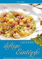 Leckere deftige Eintöpfe: 40 sämige Suppen-Rezepte für jeden Anlass: 39 schmackhafte Suppen-Rezepte für jeden Anlass