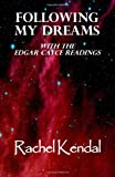 Following My Dreams, Rachel Kendal, 143927424X