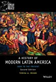 History of Modern Latin America: 1800 to the Present (Wiley Blackwell Concise History of the Modern World)