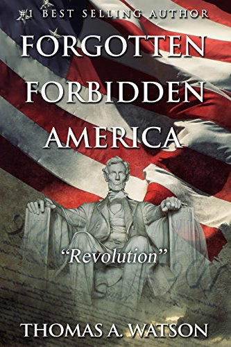 Forgotten Forbidden America (Book 4): Revolution by [Watson, Thomas A]