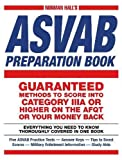 Norman Hall's Asvab Preparation Book: Everything You Need to Know Thoroughly Covered in One Book - Five ASVAB Practice Tests - Answer Keys - Tips to Military Enlistment Information - Study Aids