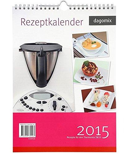 Rezeptkalender 2015 Rezepte für den Thermomix TM31