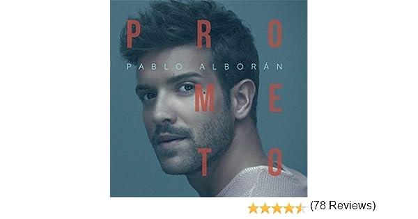 Prometo - Super Deluxe : Pablo Alborán, Pablo Alborán: Amazon.es ...