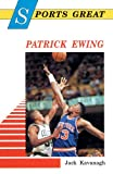 Sports Great Patrick Ewing, Jack Kavanagh, 0894903691