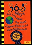 365 Ways You Can Make the World a Better Place in the New Millennium, Peggy Gavan, 0816763437