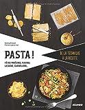 Pasta ! : Pâtes fraîches, ravioli, lasagne, cannelloni.