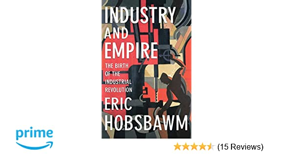Amazon industry and empire the birth of the industrial amazon industry and empire the birth of the industrial revolution 9781565845619 eric hobsbawm chris wrigley books fandeluxe Images