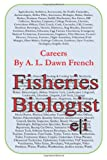Careers: Fisheries Biologist, A. L. French, 1499383363