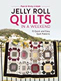 quilts patterns - Jelly Roll Quilts in a Weekend: 15 Quick and Easy Quilt Patterns