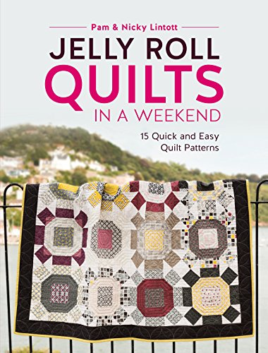Quilt Pattern (Jelly Roll Quilts in a Weekend: 15 Quick and Easy Quilt Patterns)