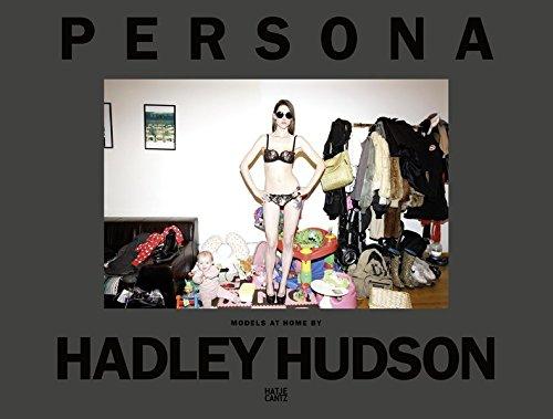 Hadley Hudson: Persona: Models at Home