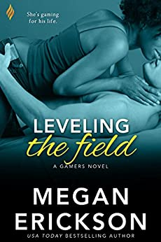 Leveling The Field (Gamers) by [Erickson, Megan]