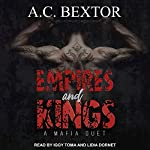 Empires and Kings: A Mafia Duet, Book 1 | A. C. Bextor