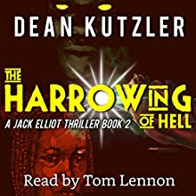 The Harrowing of Hell: The Jack Elliot Series, Book 2 Audiobook by Dean Kutzler Narrated by Tom Lennon