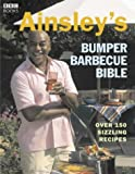 By Ainsley Harriott Ainsley's Ultimate Barbecue Bible by Harriott, Ainsley ( Author ) ON Apr-07-2005, Paperback
