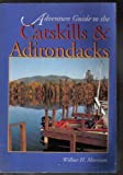 Catskills and Adirondacks Adventure Guide, Wilbur H. Morrison, 1556506813