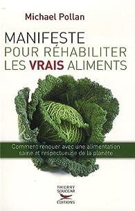 Manifeste pour réhabiliter les vrais aliments par Michael Pollan