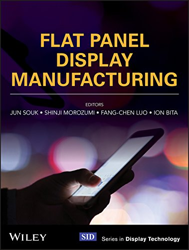 Flat Panel Display Manufacturing (Wiley Series in Display -