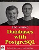 img - for Beginning Databases with PostgreSQL by Richard Stones (2001-09-04) book / textbook / text book