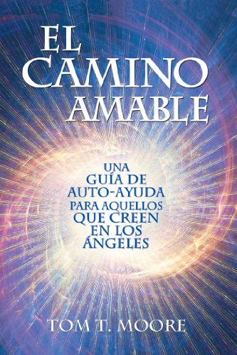 El Camino Amable (Spanish Edition) [Tom T. Moore] (Tapa Blanda)