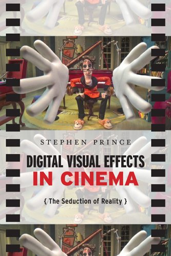 Digital Cinema Media - Digital Visual Effects in Cinema: The Seduction of Reality