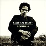 Desireless by Eagle-Eye Cherry (1998-05-01)