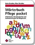 Wörterbuch Pflege pocket : Medizinischer Grundwortschatz und Fachwörterlexikon für Pflegeberufe