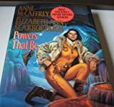 Powers That Be, Anne McCaffrey and Elizabeth Ann Scarborough, 0345381734