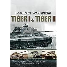 Tiger I and Tiger II (Images of War)