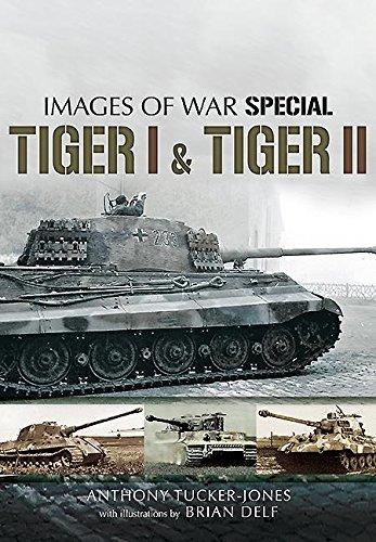 Tiger I and Tiger II (Images of War Special) (Images Tiger)