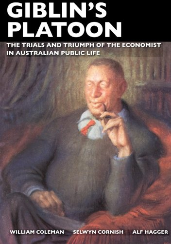 Giblin's Platoon: The trials and triumph of the economist in Australian public life