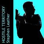 Hostile Territory   Stephen Leather