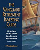 The Vanguard Retirement Investment Guide : Includes the Vanguard Retirement Planner Software, Vanguard Staff, 0786305029