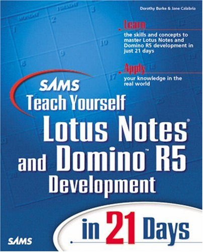 Sams Teach Yourself Lotus Notes and Domino 5 Development in 21 Days