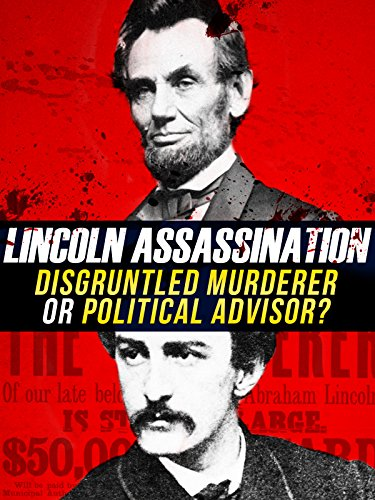 lincoln-assassination-disgruntled-murderer-or-political-adversaries