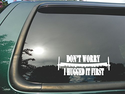 Don't Worry I Hugged It First Saw- Die Cut Vinyl Window Decal/sticker for Car or Truck 3