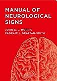 Manual of Neurological Signs, Morris, John G. and Grattan-Smith, Padraic J., 0199945799