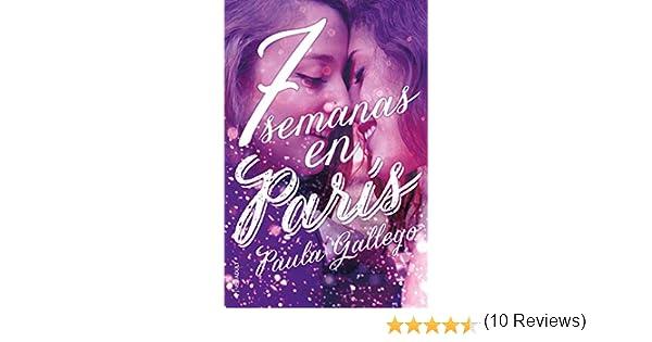 7 semanas en París eBook: Gallego, Paula: Amazon.es: Tienda Kindle